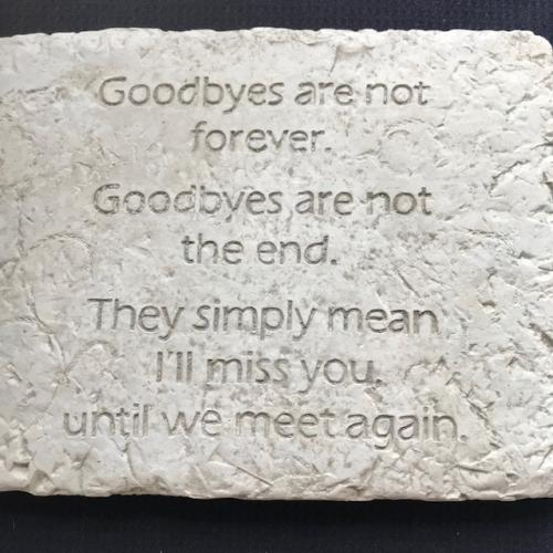 Goodbyes Are...Stone